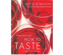 How to Taste: A Guide to Enjoying Wine by Jancis Robinson
